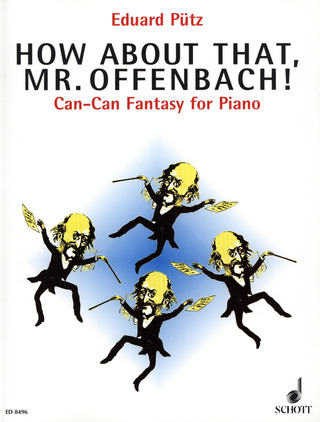 Eduard Pütz: How about that, Mr. Offenbach! (1995)