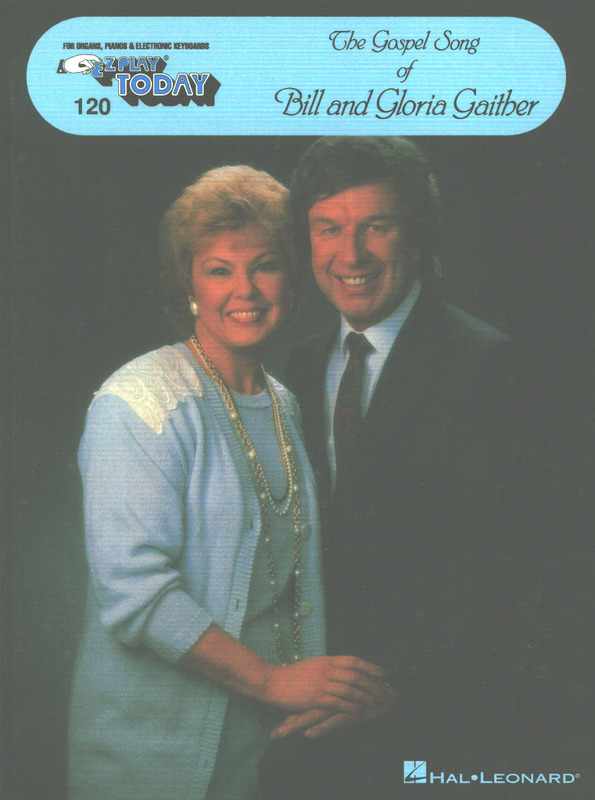 Gaither Bill + Gloria: Gospel Songs Of Bill + Gloria Gaither