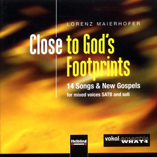Lorenz Maierhofer: Close to God's Footprints SATB / SAAB und Soli a cappella