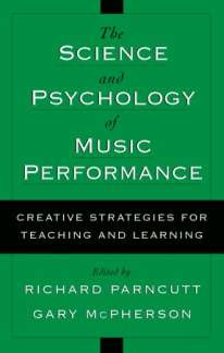 Gary E. McPherson y otros.: The Science and Psychology of Music Performance