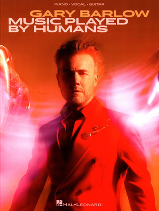 Gary Barlow: Music Played By Humans