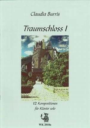 Burris Claudia: Traumschloss 1 - 8 Kompositionen