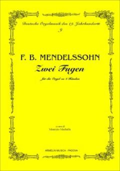 Felix Mendelssohn Bartholdy: 2 Fugues For The Organ