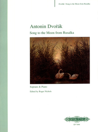 "Antonín Dvořák: Song to the Moon (Lied an den Mond) aus ""Rusalka"""