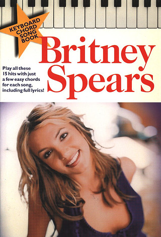 Britney Spears: Spears, B Keyboard Chord Songbook LC