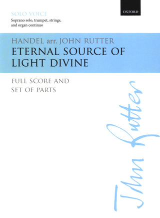 George Frideric Handel: Eternal Source of Light Divine