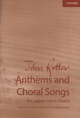 John Rutter: Anthems and Choral Songs