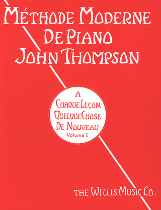 John Thompson: Méthode moderne de piano 1