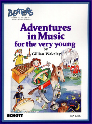Wakeley, Gillian: Adventures in Music for the very young
