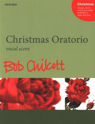 Bob Chilcott: Christmas Oratorio
