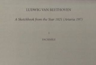 Ludwig van Beethoven: A Sketchbook from the Year 1821 (Artaria 197)