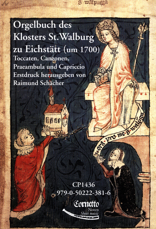 Orgelbuch des Klosters Sankt Walburg zu Eichstätt (um 1700)