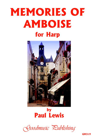 Paul Lewis: Memories of Amboise