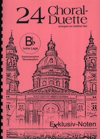 24 Choral-Duette 2 B-Instrumente (hohe Lage)