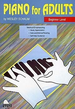 John Wesley Schaum: Piano For Adults - Beginner Level