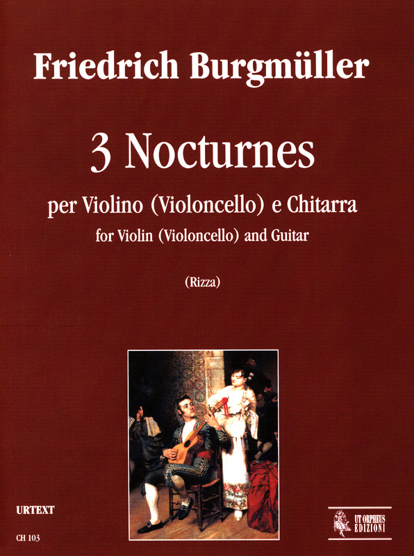 Friedrich Burgmüller: 3 Nocturnes for Violin (Violoncello) and Guitar