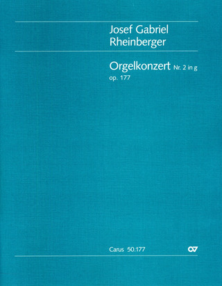 Josef Rheinberger: Organ Concerto No. 2 in G minor op. 177