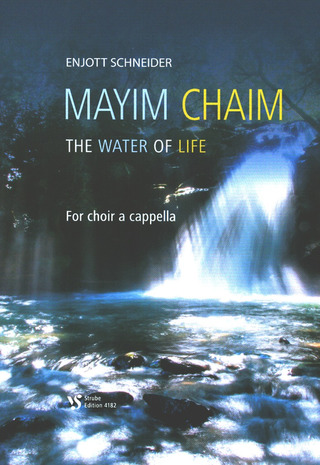 Enjott Schneider: Mayim Chaim – The Water of Life