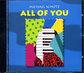 Michael Schütz: All of You