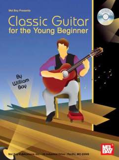 William Bay: Classic Guitar For The Young Beginner