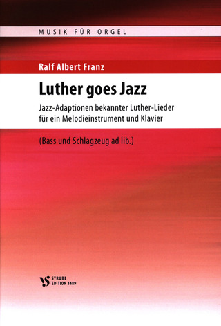 Ralf Albert Franz: Luther goes Jazz