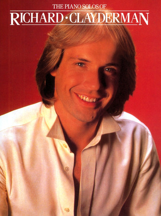 Richard Clayderman: The Piano Solos of Richard Clayderman 1