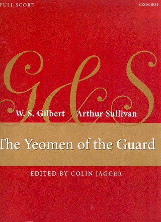 Arthur Seymour Sullivan et al.: The Yeomen of the Guard