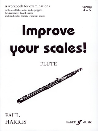 Paul Harris: Improve your scales! Flute Grades 4-5