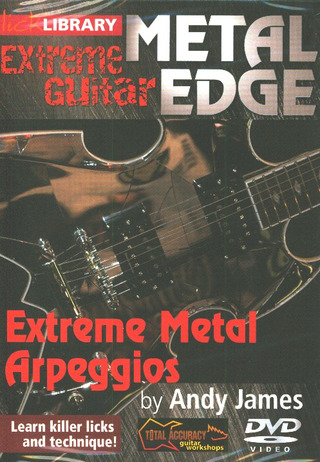 James Andy: Lick Library: Metal Edge - Extreme Metal Arpeggios