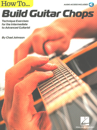 Chad Johnson: How to Build Guitar Chops