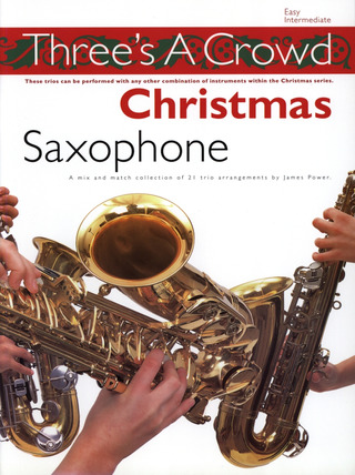 James Power: Three's A Crowd Christmas Saxophone Easy/Intermediate