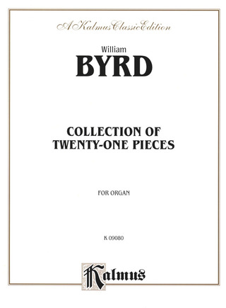 William Byrd: Collection of 21 Pieces for Organ