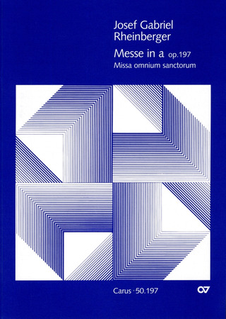 Josef Rheinberger: Messe in a a-Moll op. 197 (1901)