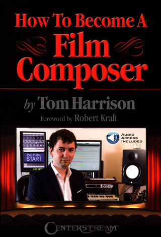 Tom Harrison: How To Become A Film Composer