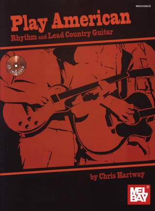Hartway, Chris: Play American: Rhythm and Lead Country Guitar