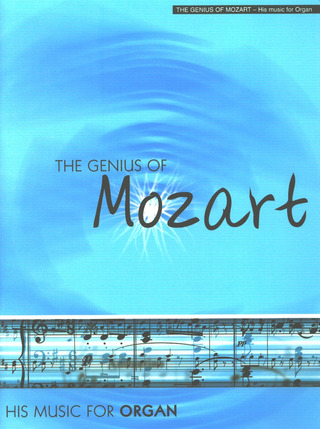 Wolfgang Amadeus Mozart: The Genius of Mozart
