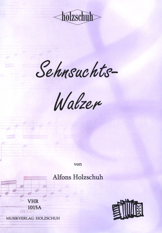 Alfons Holzschuh: Sehnsuchtswalzer