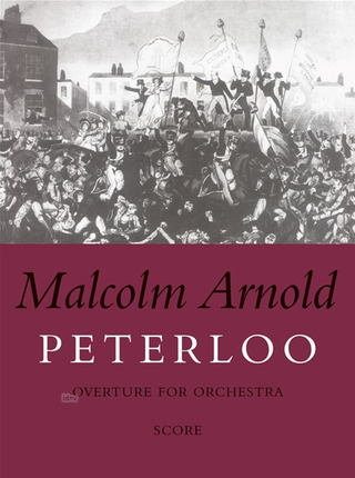 Malcolm Arnold: Peterloo Ouvertuere Op 97 (19