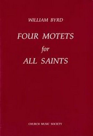 William Byrd: Four Motets for All Saints