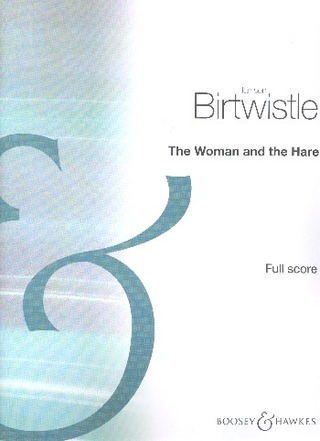 Sir Harrison Birtwistle: The Woman and the Hare