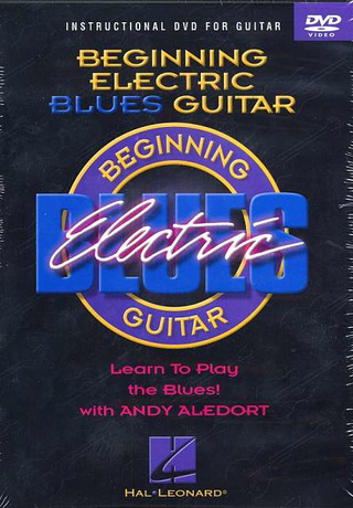Andy Aledort: Beginning Electric Blues Guitar