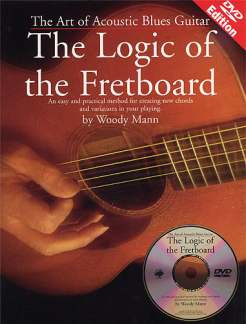 Woody Mann: The Art of Acoustic Blues Guitar - The Logic of the Fretboard
