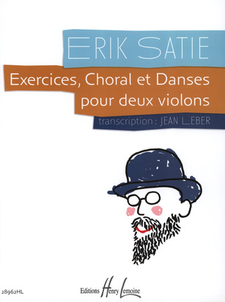 Erik Satie: Exercices Choral Et Danses