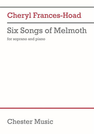Cheryl Frances-Hoad: Six Songs of Melmoth