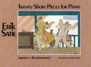 Erik Satie: Twenty Short Pieces For Piano