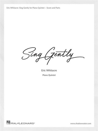 Eric Whitacre: Sing Gently