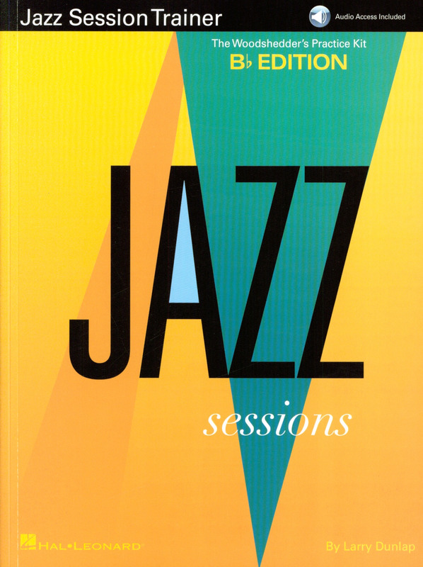 Larry Dunlap: Jazz Session Trainer: The Woodshedder's Practice Kit – B-Flat Edition (Book/Online Audio)