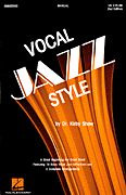 Kirby Shaw: Vocal Jazz Style (2nd Ed.)