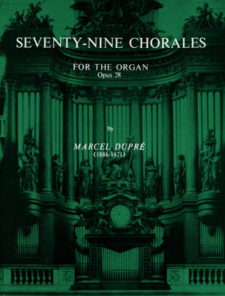 Marcel Dupré: Seventy-Nine Chorales for the Organ op. 28