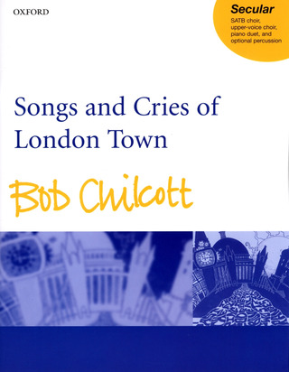 Bob Chilcott: Songs and Cries of London Town